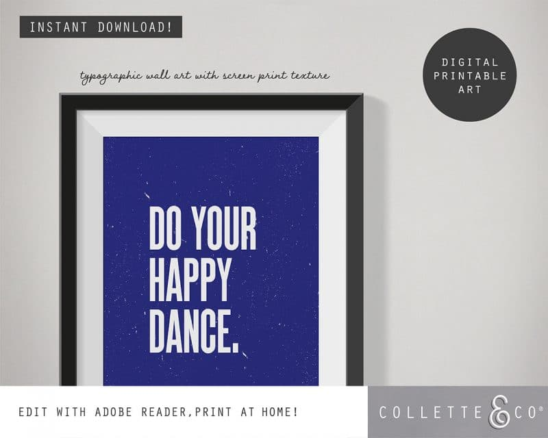 Printable Wall Art Do your Happy Dance Blue Collette and Co 2