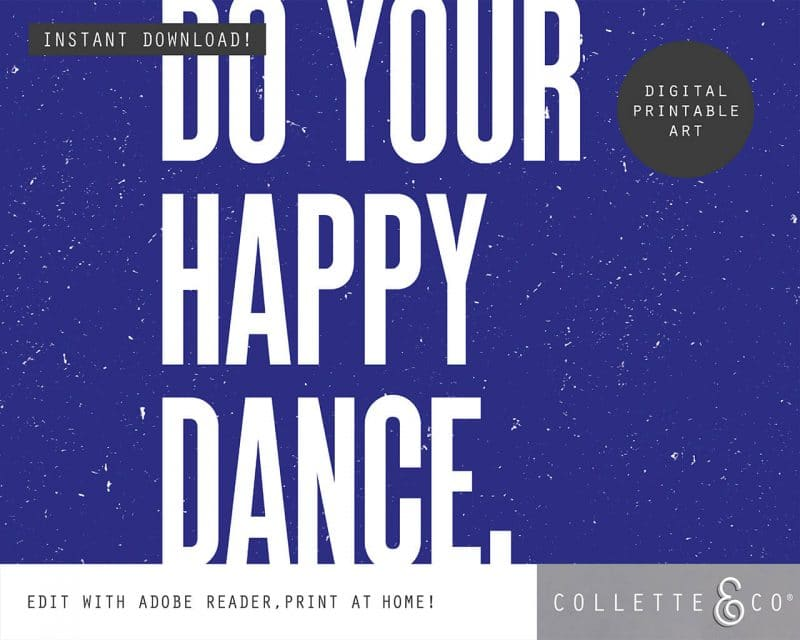 Printable Wall Art Do your Happy Dance Blue Collette and Co 3