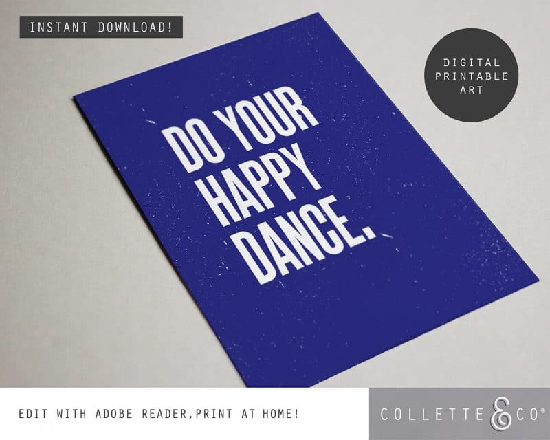 Printable Wall Art Do your Happy Dance Blue Collette and Co 4