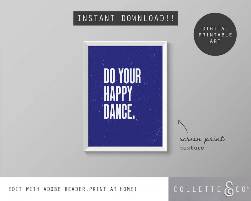 Printable Wall Art Do your Happy Dance Blue Collette and Co 5