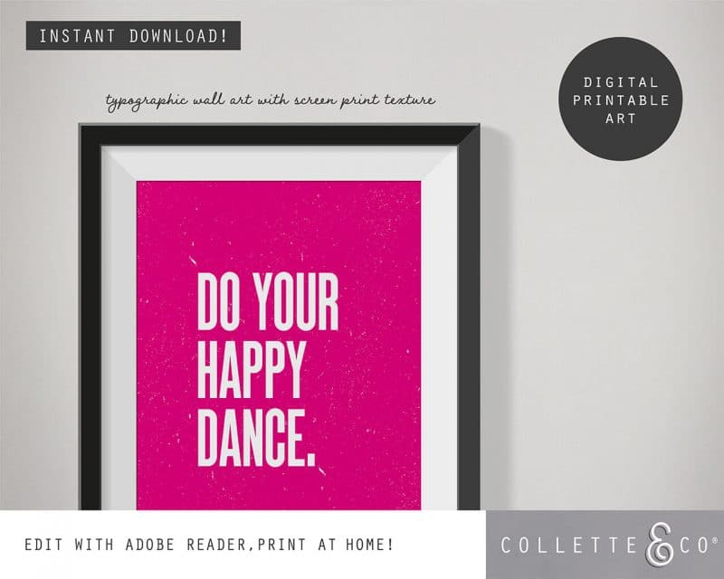 Printable Wall Art Do your Happy Dance Pink Collette and Co 2