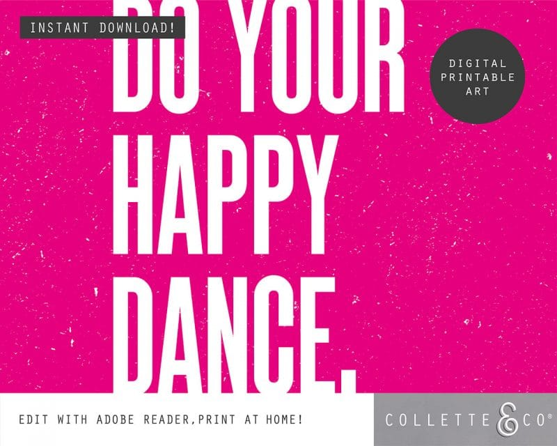 Printable Wall Art Do your Happy Dance Pink Collette and Co 3