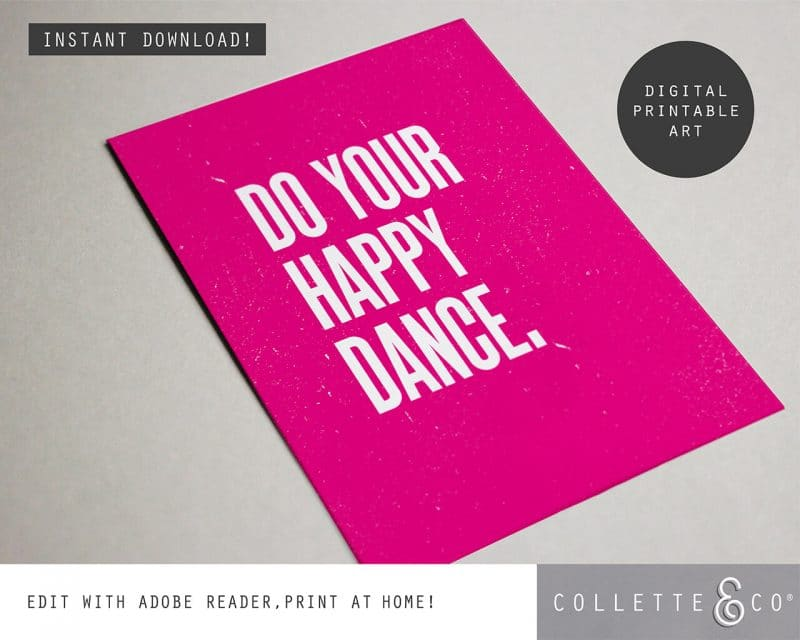 Printable Wall Art Do your Happy Dance Pink Collette and Co 4
