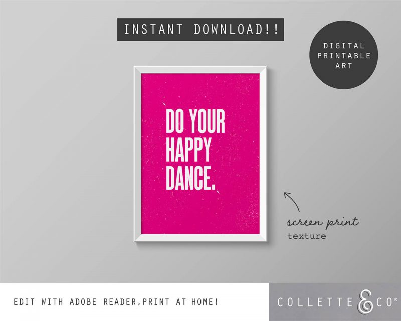 Printable Wall Art Do your Happy Dance Pink Collette and Co 5