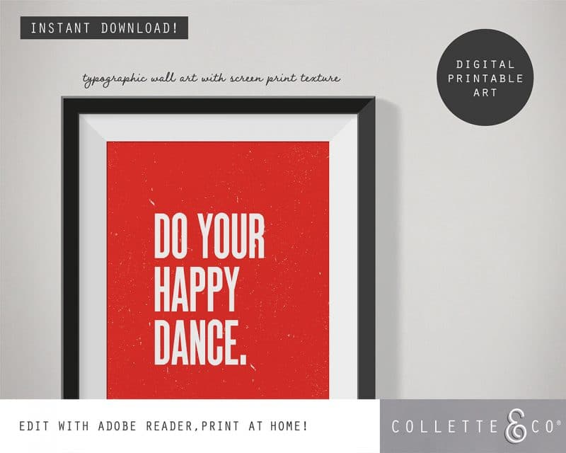 Printable Wall Art Do your Happy Dance Red Collette and Co 2
