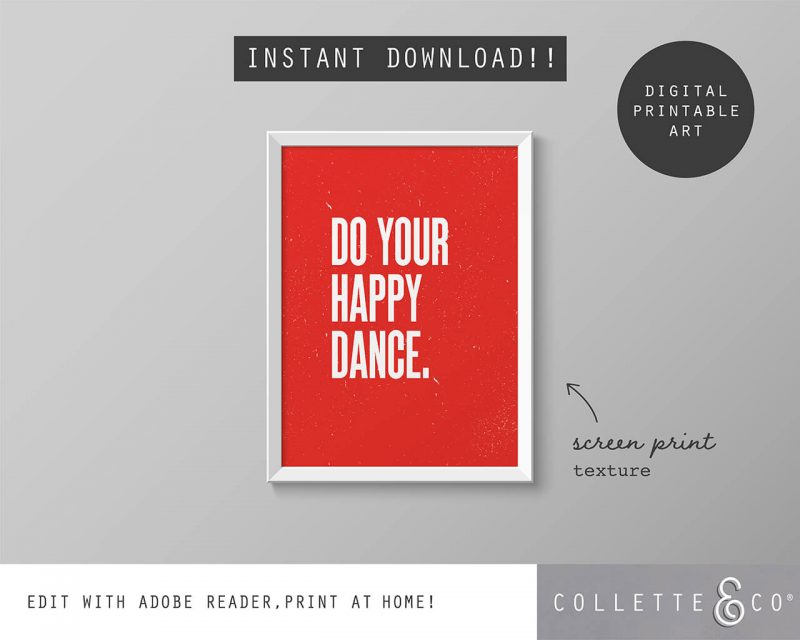 Printable Wall Art Do your Happy Dance Red Collette and Co 5
