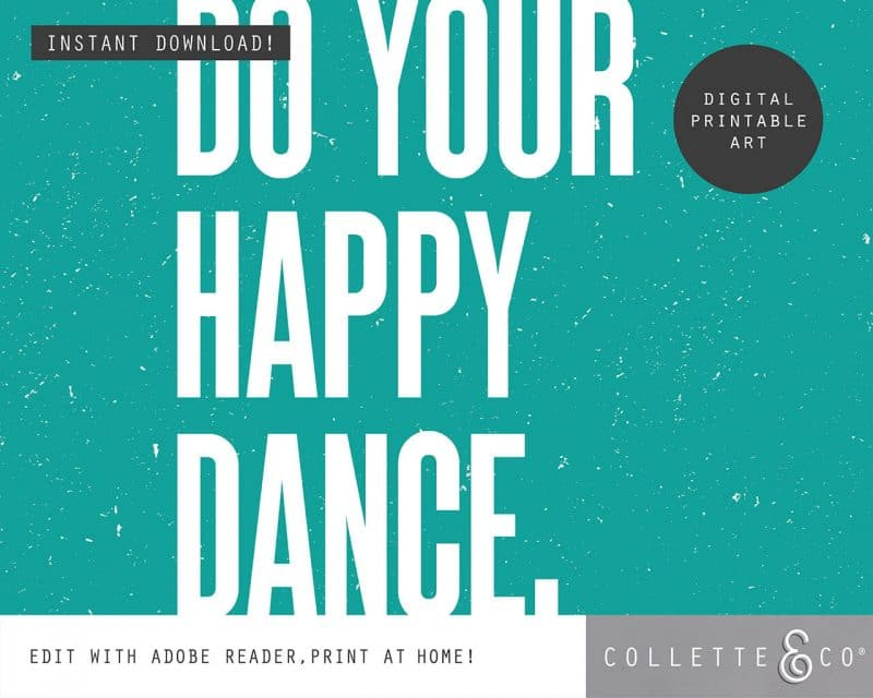 Printable Wall Art Do your Happy Dance Teal Collette and Co 3