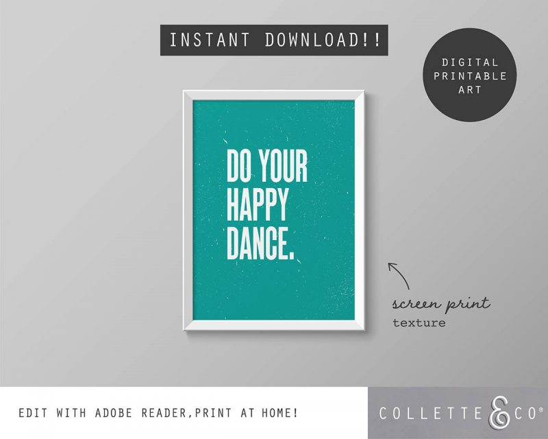 Printable Wall Art Do your Happy Dance Teal Collette and Co 5