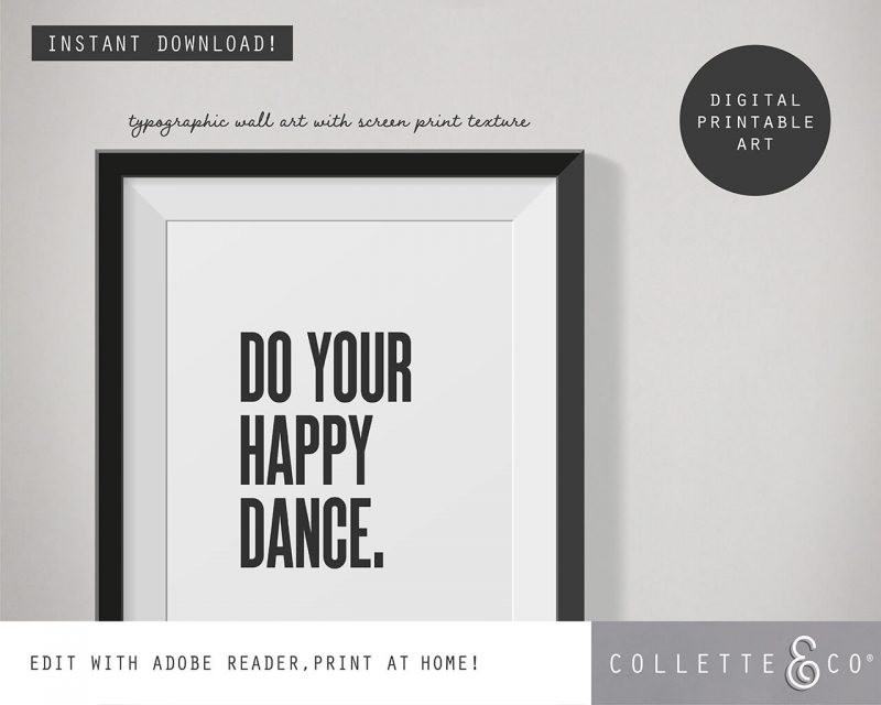 Printable Wall Art Do your Happy Dance White Collette and Co 2