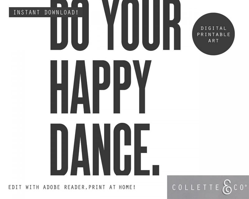 Printable Wall Art Do your Happy Dance White Collette and Co 3