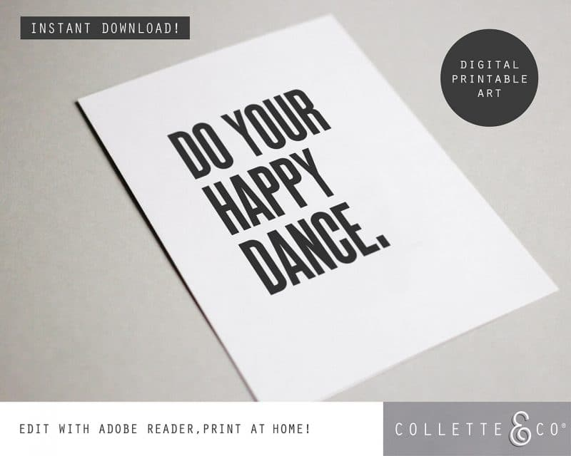 Printable Wall Art Do your Happy Dance White Collette and Co 4