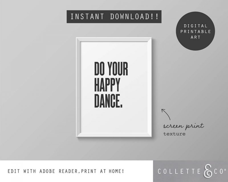 Printable Wall Art Do your Happy Dance White Collette and Co 5